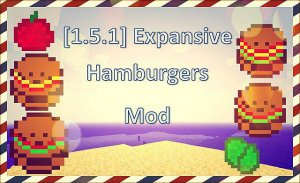 Скачать The Expansive Hamburger Mod для Minecraft 1.5.1